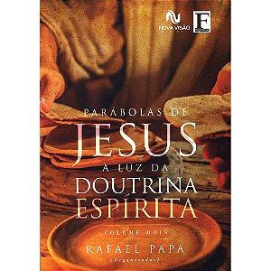 Parábolas De Jesus À Luz Da Doutrina Espirita - Vol.2