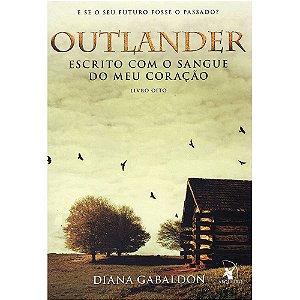 Outlander - Escrito Com O Sangue Do Meu Coração - Livro 8