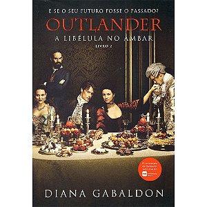 Outlander - A Libélula Do Âmbar - Livro 2