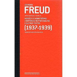 Freud - Vol.19 - (1937 - 1939) Moisés E O Monoteísmo, Compêndio De Psicanálise E Outros Textos