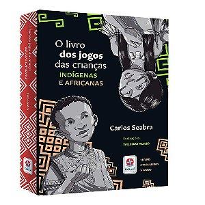 Livro Dos Jogos Das Crianças Indígenas E Africanas (O)