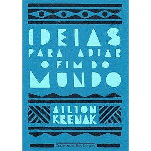 Ideias Para Adiar O Fim Do Mundo (Nova Edição)