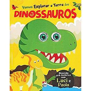 Olhinhos Esbugalhados! Vamos Explorar A Terra Dos Dinossauros