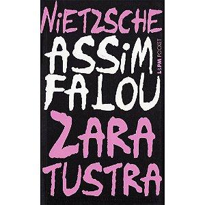 Assim Falou Zaratustra: Um Livro Para Todos E Para Ninguém - Pocket