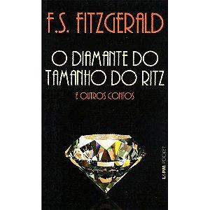 O diamante do tamanho do Ritz e outros contos - (Bolso)
