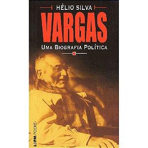 Vargas: Uma Biografia Política - Pocket