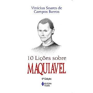 10 Lições Sobre Maquiavel