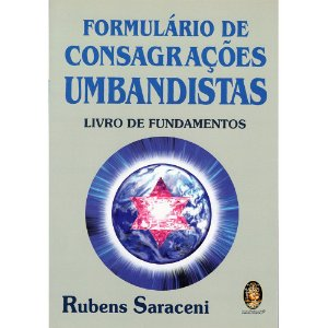 Formulário De Consagrações Umbandista: Livro De Fundamentos
