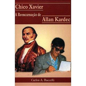 Chico Xavier - A Reencarnaçao De Allan Kardec