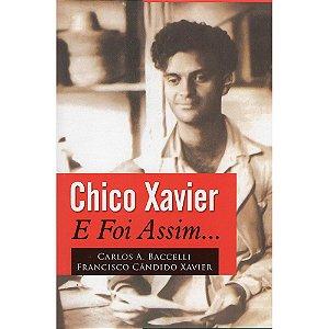 Chico Xavier E Foi Assim...