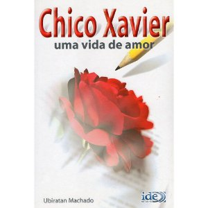 Chico Xavier - Uma Vida De Amor
