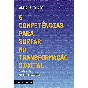 6 Competências Para Surfar Na Transformação Digital