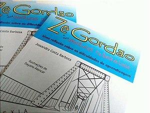 Livro Zé Gordão: uma reflexão sobre as dificuldades de aprendizagem por Jossandra Barbosa