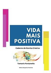 Livro Vida Mais Positiva: Caderno de Escrita Criativa