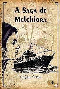 A Saga de Melchiora (INDISPONÍVEL)