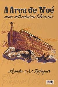 A Arca de Noé: uma introdução literária (INDISPONÍVEL)
