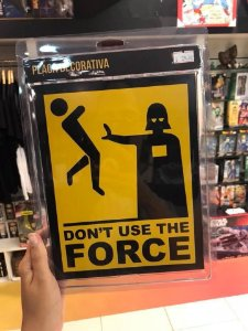 Don't use the force - Placa Decorativa
