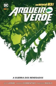 Arqueiro Verde: A Guerra Dos Renegados - VOL.1 - DC Comics