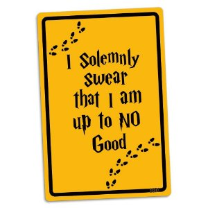 I solemnly swear that i am up to no good - Placa Decorativa