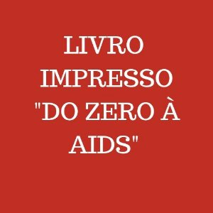 "Financiamento Coletivo - ""Do Zero à Aids"""