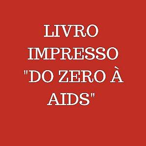 """Financiamento Coletivo - """"Do Zero à Aids"""""""