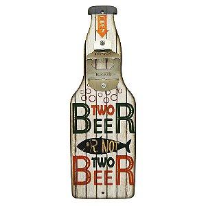 """Abridor de Garrafa de Parede Branco """"Two Beer..."""""""