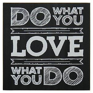 "Quadro Preto ""Do What You Love"""