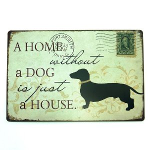 "Placa ""A Home Without a Dog..."" em Metal"