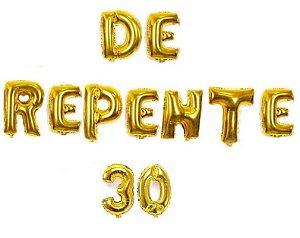 Kit 11un Balão Metalizado Dourado 40cm Frase  De Repente 30