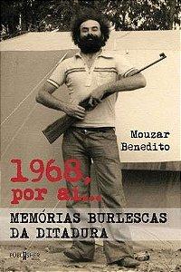 1968, por aí… Memórias burlescas da Ditadura