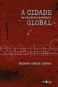 A Cidade na geografia econômica global