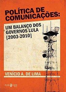 Política de Comunicações: Um Balanço dos Governos Lula
