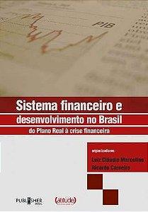 Sistema financeiro e desenvolvimento no Brasil do Plano Real à crise financeira