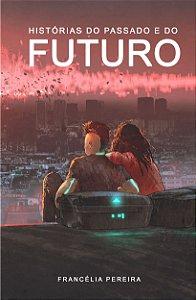 Histórias do Passado e do Futuro