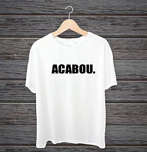 """Camisa """"Acabou"""""""