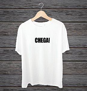 """Camisa """"Chega!"""""""
