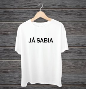 """Camisa """"Já sabia"""""""