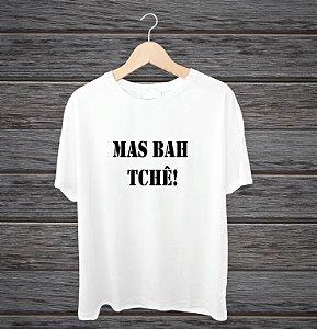 """Camisa """"Mas bah Tchê"""""""