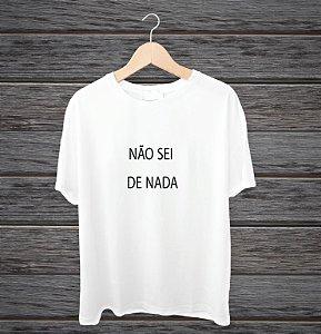 """Camisa """"Não sei de nada"""""""