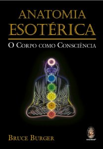 Anatomia Esotérica - O Corpo como Consciência
