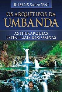 Os Arquétipos da Umbanda - As Hierarquias Espirituais dos Orixás