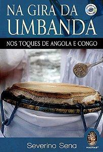 Na Gira da Umbanda - Nos toques de Angola e Congo