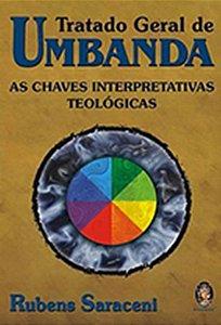 Tratado Geral de Umbanda - As Chaves Interpretativas Teológicas