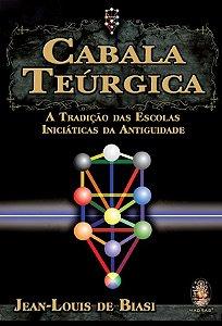 Cabala Teúrgica - A Tradição das Escolas Iniciáticas da Antiguidade