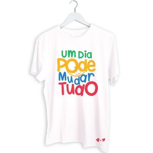 Camisa Um Dia Pode Mudar Tudo 2018