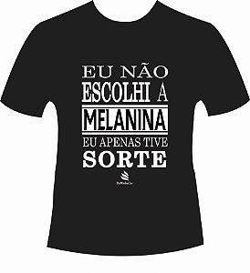 Camiseta Afro DaMinhaCor - Eu não escolhi a MELANINA Eu apenas tive sorte