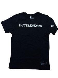 Camiseta Starter I Hate Monday - T051A