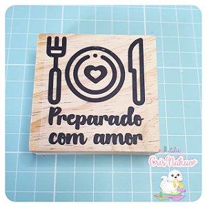 Carimbo Artesanal - Preparado com amor - base 6x6cm