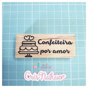 Carimbo Artesanal - Confeiteira por amor - base  6,5x2,5cm