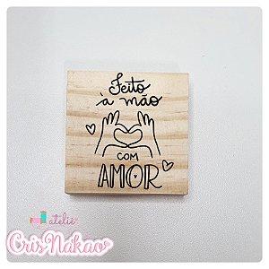 Carimbo Artesanal - Feito à mão com amor - Base 6x6cm